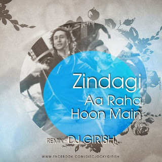Zindagi+Aa+Raha+Hoon+Main+Atif+Aslam+Remix+DJ+Girish