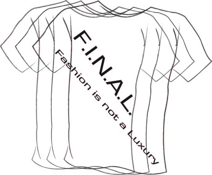 F.I.N.A.L. Fashion is not a Luxury