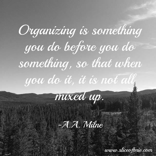 Organizing is something you do before you do something, so that when you do it, it is not all mixed up, A.A. Milne Quote