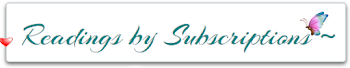 There is a great new way to get readings done by me... subscription!