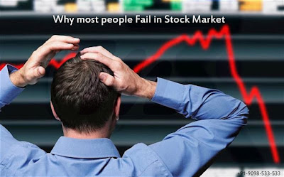 Why most people Fail in Stock Market