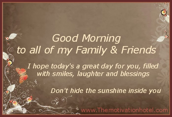 Good Morning Family And Friends Images : The motivation hotel good morning family friends