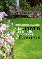 Qué jardín tan bonito y otros cuentos