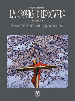 Historia de España Bagdad Toledo  La crónica de Leodegundo -volumen 3- El cantar de Teudán (II) [800-814 d.C.]