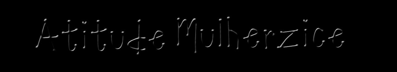 Atitude Mulherzice