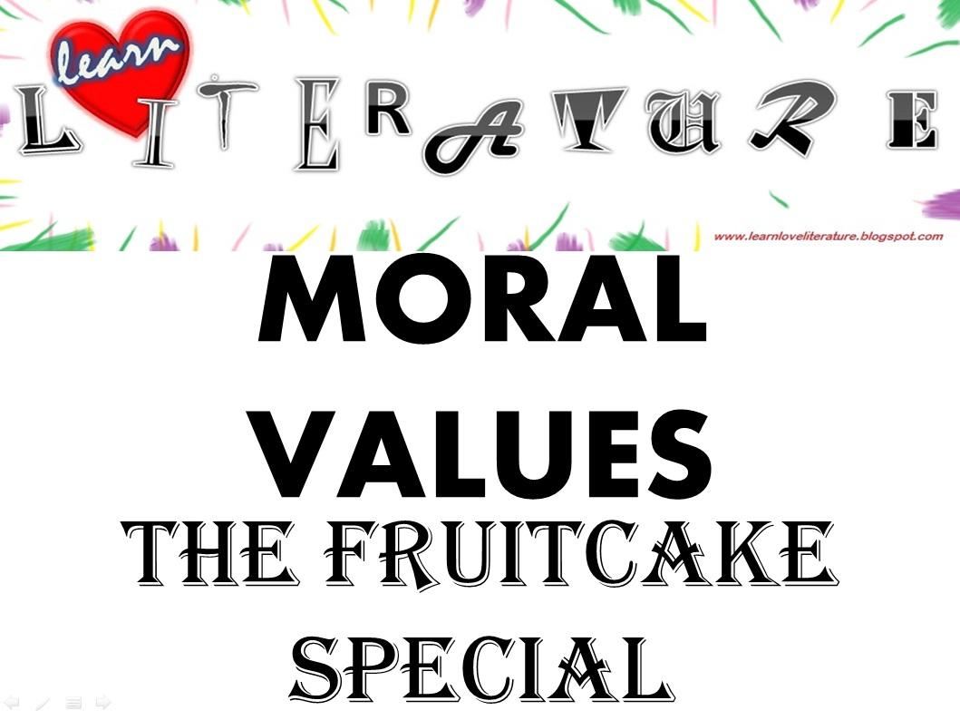 Essay moral values fruitcake special