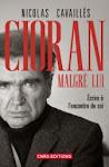 Cioran malgré lui: Ecrire à l'encontre de soi