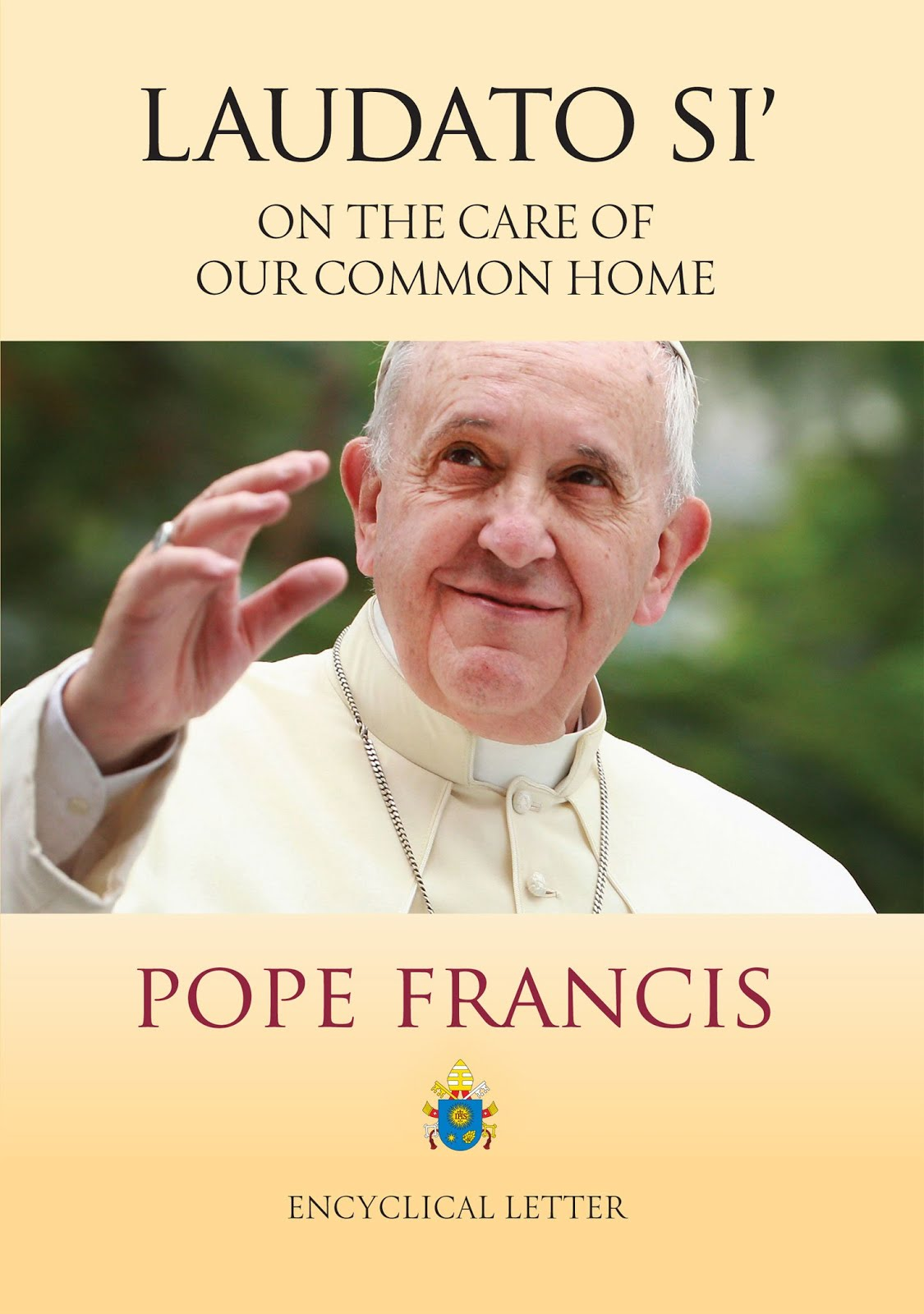 LAUDATO SÌ  -  Pope Francis' Encyclical Letter on the CARE OF OUR COMMON HOME