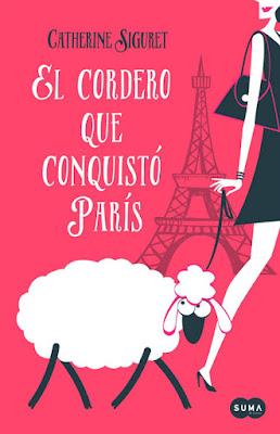 LIBRO - El cordero que conquistó París  Catherine Siguret (Suma de Letras- 14 enero 2016)  NOVELA | Edición papel & digital ebook kindle  Comprar en Amazon España
