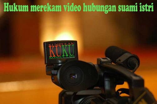 Hukum merekam video hubungan suami istri