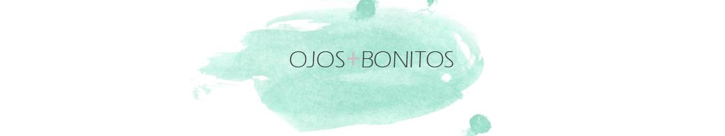 OJOS + BONITOS
