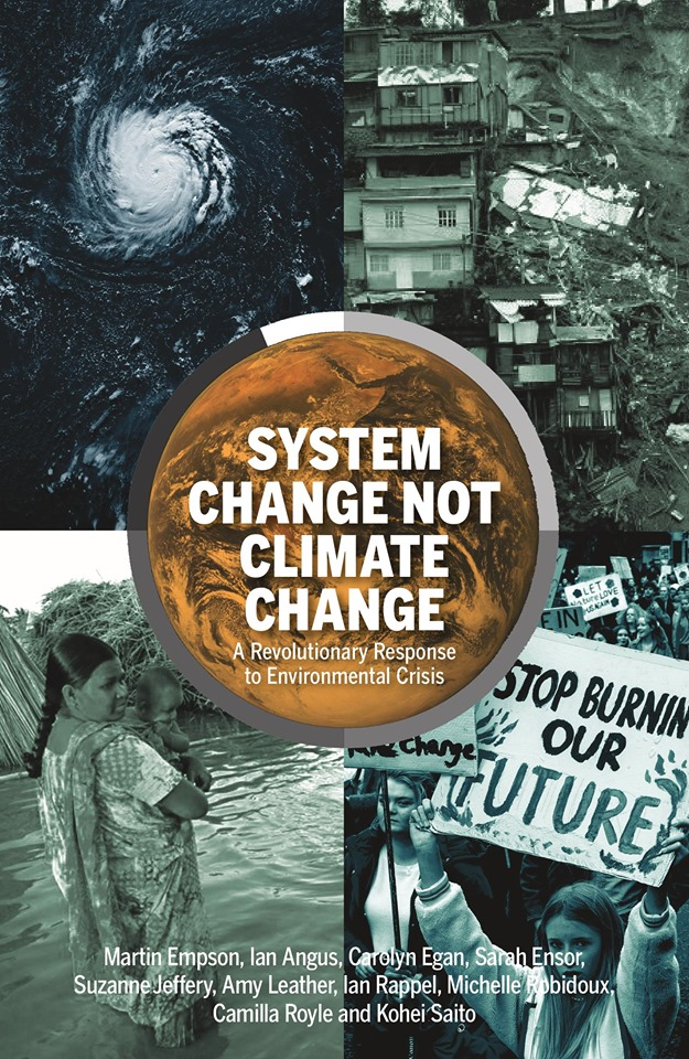 System Change not Climate Change, a revolutionary response to environmental crisis
