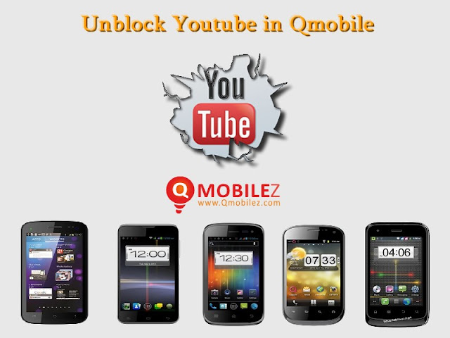 How to Unblock YouTube in Pakistan,How to Unblock Youtube in Qmobile