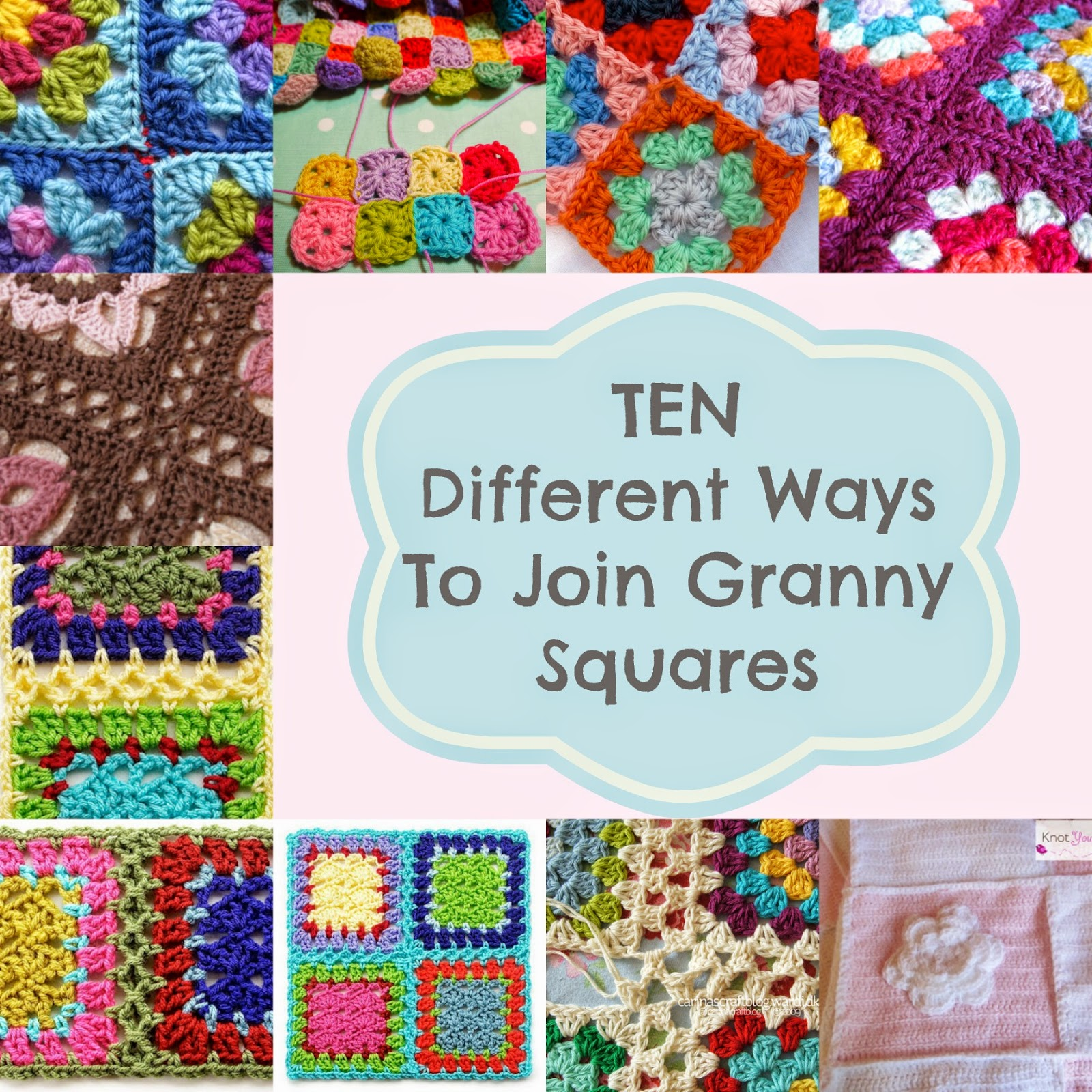 Knot Your Nanas Crochet: 10. Different Ways To Join Granny Squares