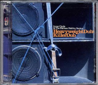 Inner Circle & Fatman Riddim Section - Heavyweight Dub + Killer Dub