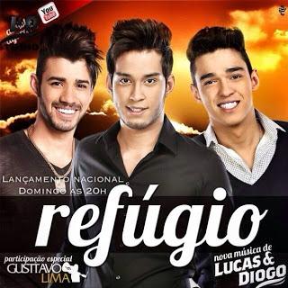 Lucas e Diogo Part. Gusttavo Lima – Refúgio - Mp3 (2013)