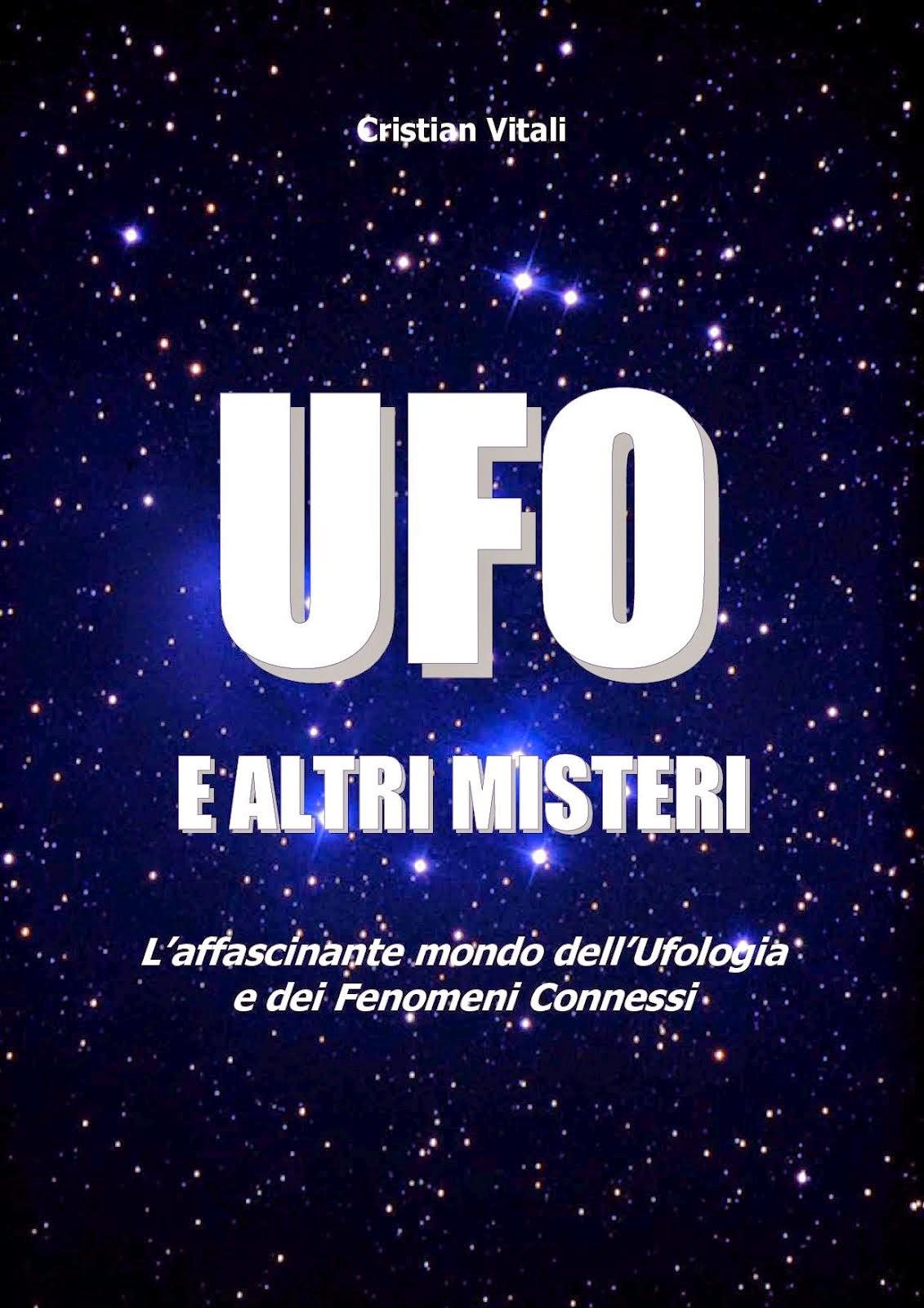 UFO E ALTRI MISTERI . di CRISTIAN VITALI