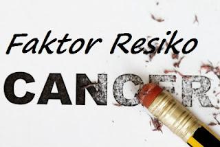 Faktor Resiko Penyebab Kanker