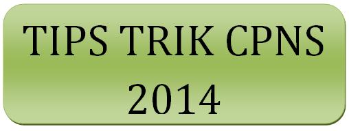 tips trik danpersiapan menjelang ujian atau tescpns 2014. hal hal yang perlu dipersiapkan ketika ujian cpns