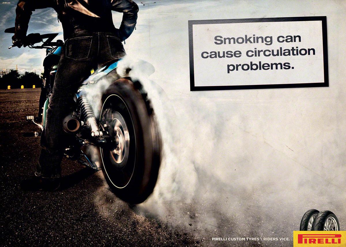 http://4.bp.blogspot.com/-YFtMkdTOhkY/TwHR8wzskdI/AAAAAAAABEA/JfQwm4Oy2dA/s1600/4pirelli-tire-smoking-ad-italy-2.jpg