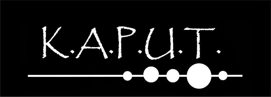 K.A.P.U.T.