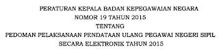 Perka BKN no 19 tahun 2015 tentang pedoman teknis Pendataan Ulang PNS online di web bkn