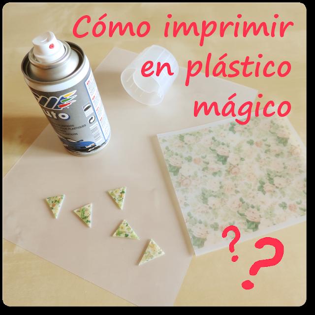 Cómo imprimir en plástico mágico