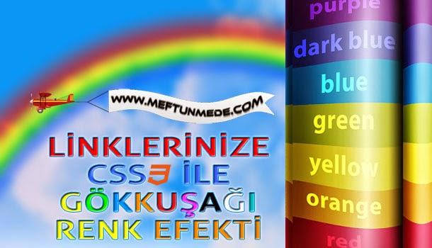 Linklerinize CSS3  ile Gökkuşağı Renk Efekti