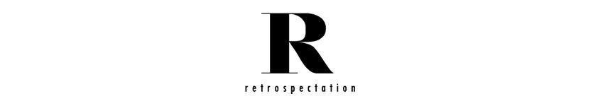 Retrospectation