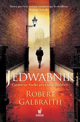 """Jedwabnik"" - Robert Galbraith"