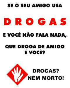 DROGAS DIGA NÃO !