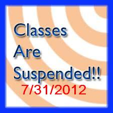 Suspension of Classes July 31, 2012.