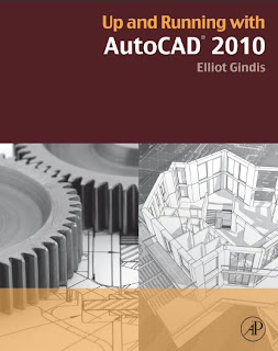 Up and Running with AutoCAD 2010 by Elliot Gindis