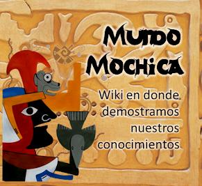 Conoce todo sobre los Mochicas en nuestra Wiki