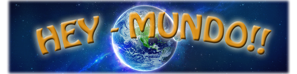Hey Mundo!!
