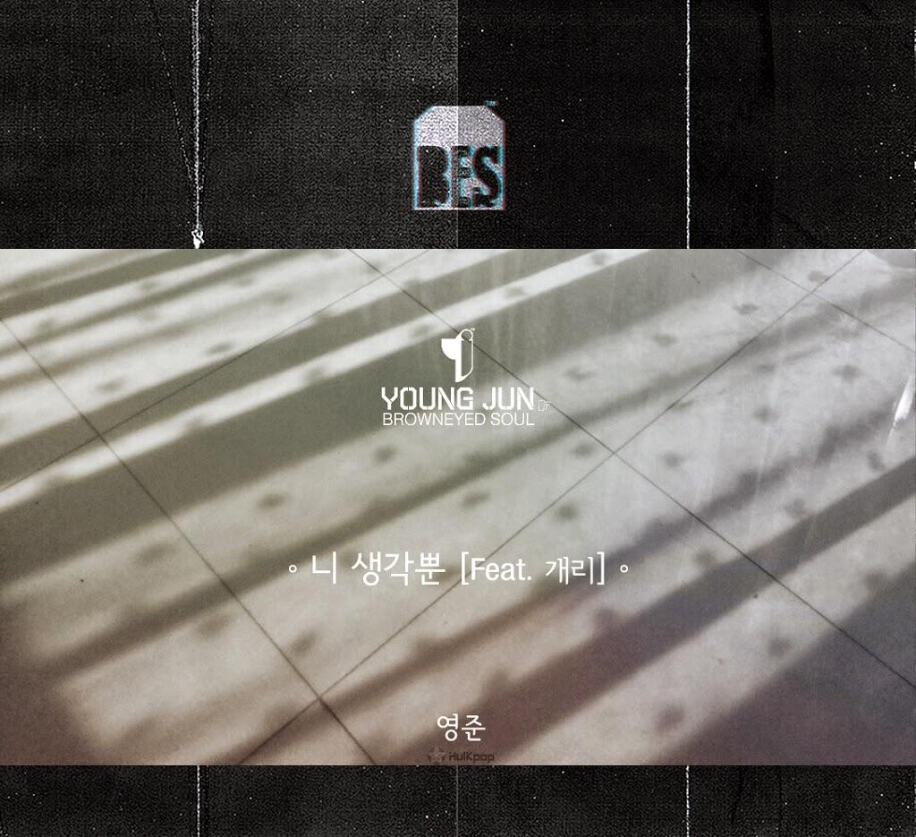 [Single] Young Jun (BROWN EYED SOUL) – 브라운 아이드 소울 싱글 프로젝트 2nd. 니 생각뿐 By 영준