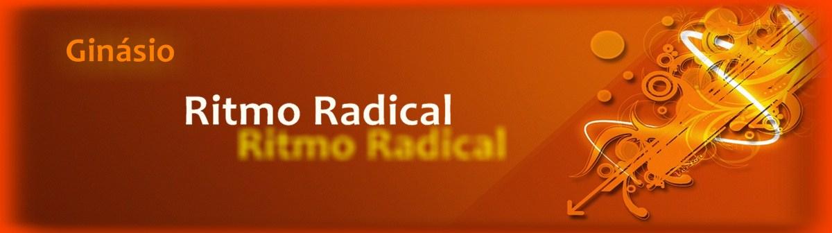 Ginásio - Ritmo Radical