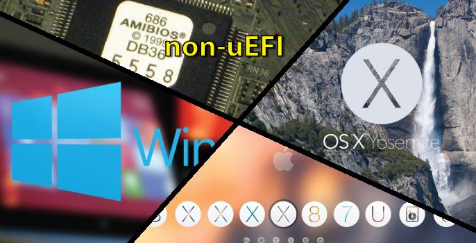 Dualboot windows 8 vs OS X Yosemite vs Clover vs non-uefi bios