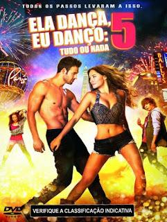 Ela Dança, Eu Danço 5: Tudo ou Nada - BDRip Dual Áudio