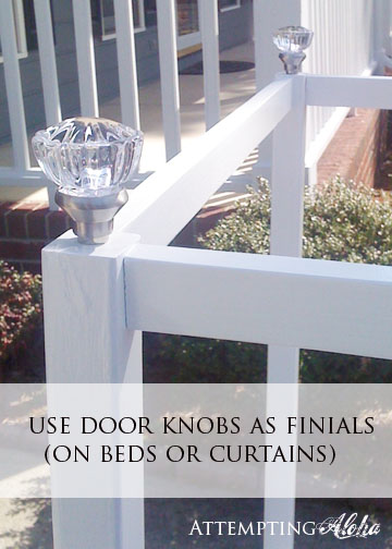 Attempting Aloha Saving Some $$ Using Door Knobs as Finials