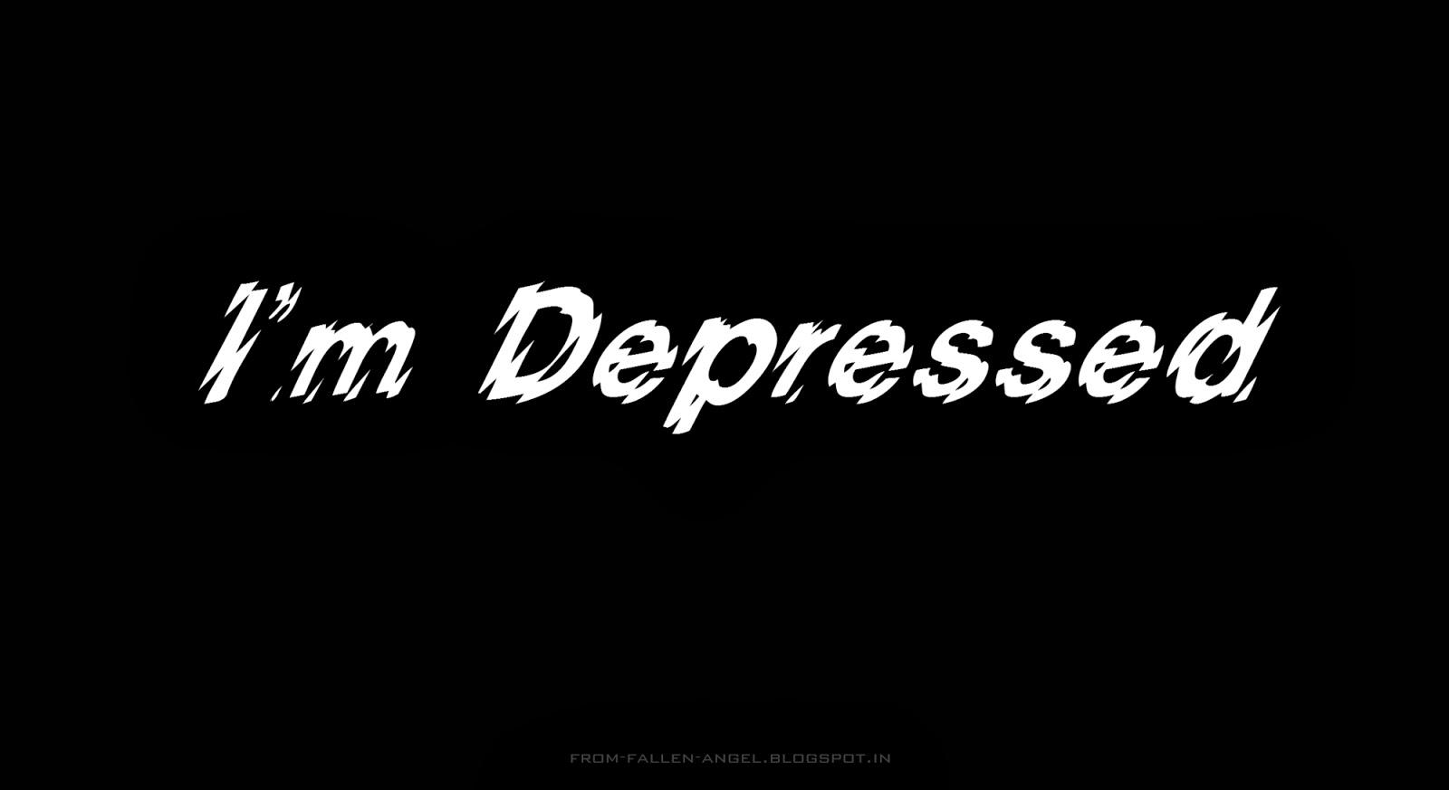 I'm Depressed