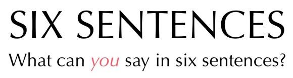 Six Sentences