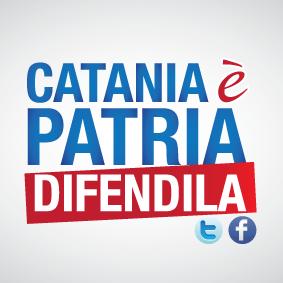 CATANIA E' PATRIA...DIFENDILA