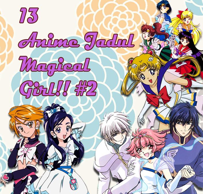 13 Anime Jadul Bertema Magical Girl Berubah 2
