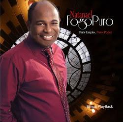 Pastor e Cantor Natanael Fogo Puro