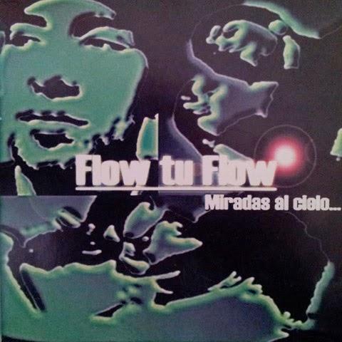 Flow tu Flow - Miradas al Cielo (2003)