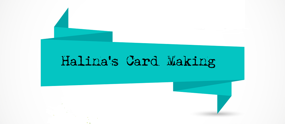 Halina's Card Making