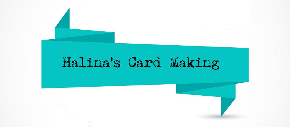 Halina's Card Making