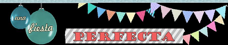 Una Fiesta Perfecta