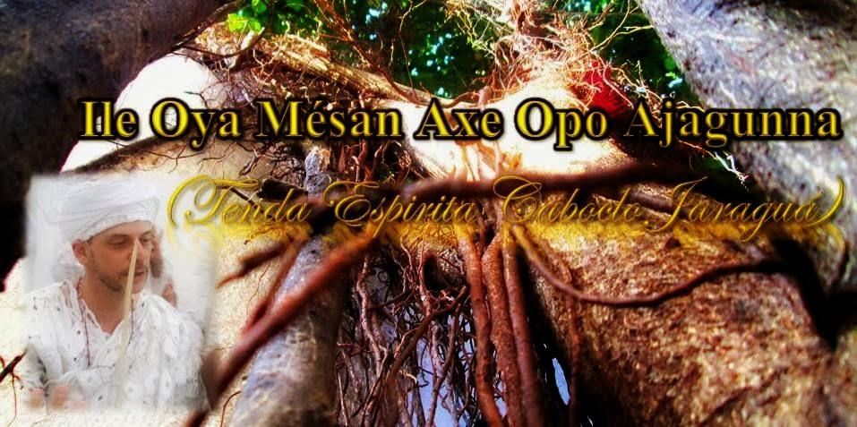 AXE OPO AJAGUNNA (tenda Espirita Caboclo Jaraguá)